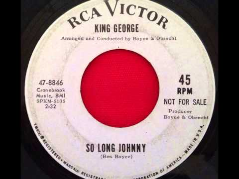 KING GEORGE SO LONG JOHNNY