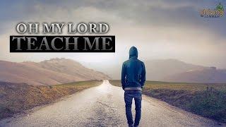 Oh My Lord, Teach Me يارب علمني