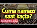 Bugün Cuma Namazı Saat Kaçta? Ezan Kaçta Okunuyor? Işte Istanbul, Ankara Izmir Il Il 12 Ocak Namaz