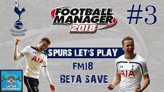 FM18 Tottenham | Spurs FM18 Beta Let's Play E03: INVINCIBLE SEASON?! | Football Manager 2018