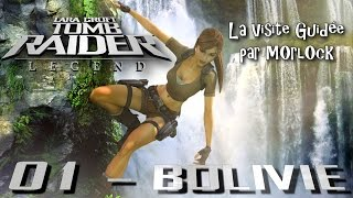 Tomb Raider: Legend - 01 - Bolivie [Visite Guidée] [français]