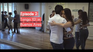 Follow My Lead Buenos Aires: Tango 101 (Episode 2)