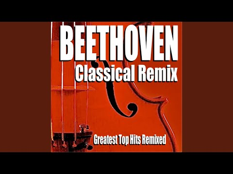 Ode to Joy (Remix) (Beethoven's Symphony No. 9) (Sexy Party Style Electronic Dance House Pop)