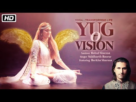 Yug O' Vision | Rahul Sharma | Siddharth Basrur | Barkha Sharma | International Yoga Day 2018