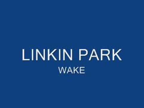 Linkin Park - Wake