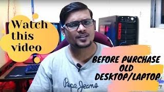 #TechTalk-2:- Tips How to Buying Second Hand Laptop/Desktop ( HIndi )