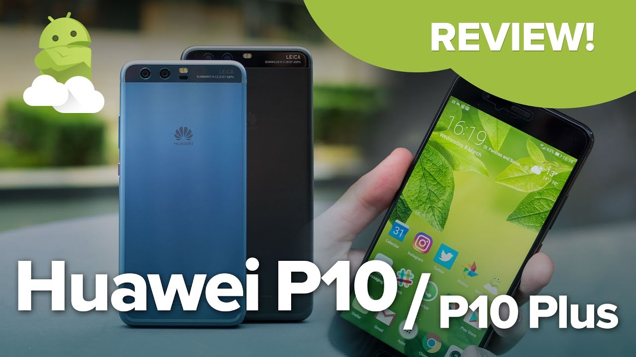 Huawei P10 + P10 Plus review: Great phones, with one fatal flaw