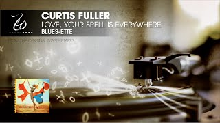 Curtis Fuller - Love, Your Spell Is Everywhere - Blues-ette