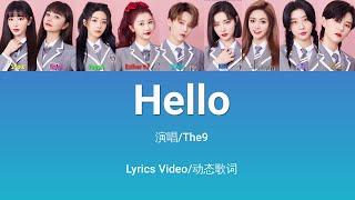 THE9 - Hello (Colors Coded Lyrics/ Pinyin)【LyricsVideo/动态歌词】♫〖RlefleXtion 一周年新专辑EP〗