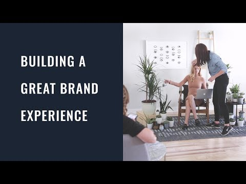 Building A Great Brand Experience
