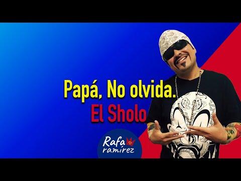 El Sholo (Rafa Ramírez) - Poema: Papá no olvida