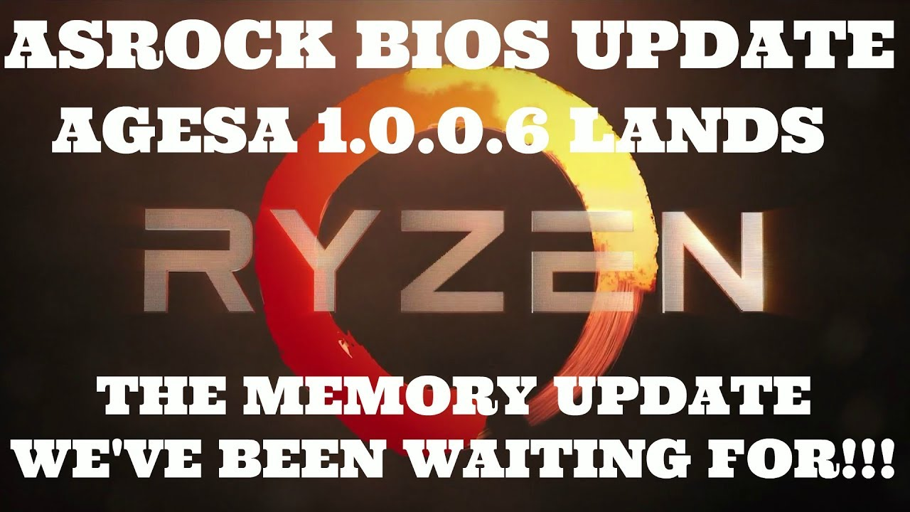ASROCK Updates BIOS for AM4 RYZEN to AGESA 1 0 0 6 RAM compatibility is  solved