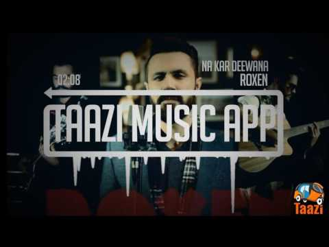 Na Kar Deewana | Roxen | Taazi Music App