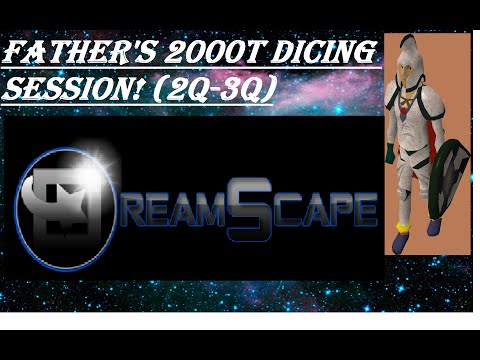 [DreamScape 317 RSPS] ll 2000T dicing Session Huge Dicing Bets and Pots