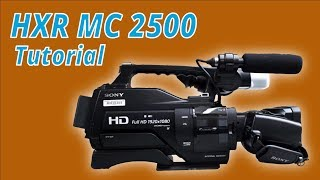 Sony HXR MC2500 How-To