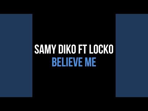 Believe Me (feat. Locko)