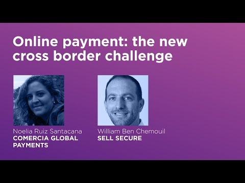 [Interview] Online payment: the new cross border challenge - Lengow Day 2017