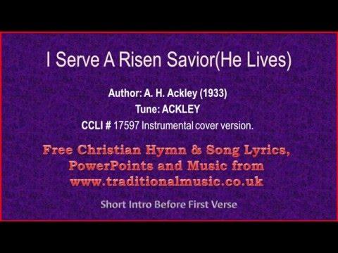 I Serve A Risen Savior(He Lives) ~ Hymn Lyrics & Music