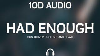 Don Toliver - Had Enough ft. Offset & Quavo (10D Audio)