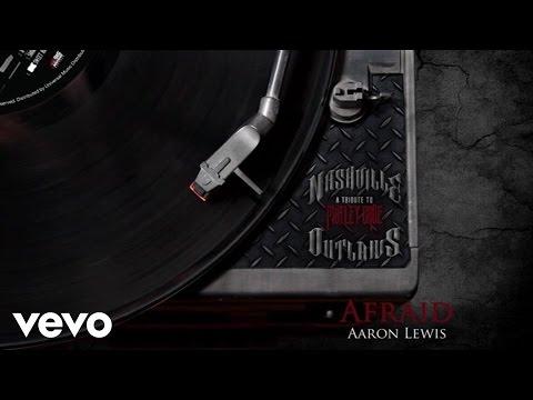 Aaron Lewis  Afraid Audio Version