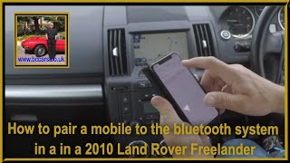 How to pair a mobile to the bluetooth system in a in a 2010 Land Rover Freelander
