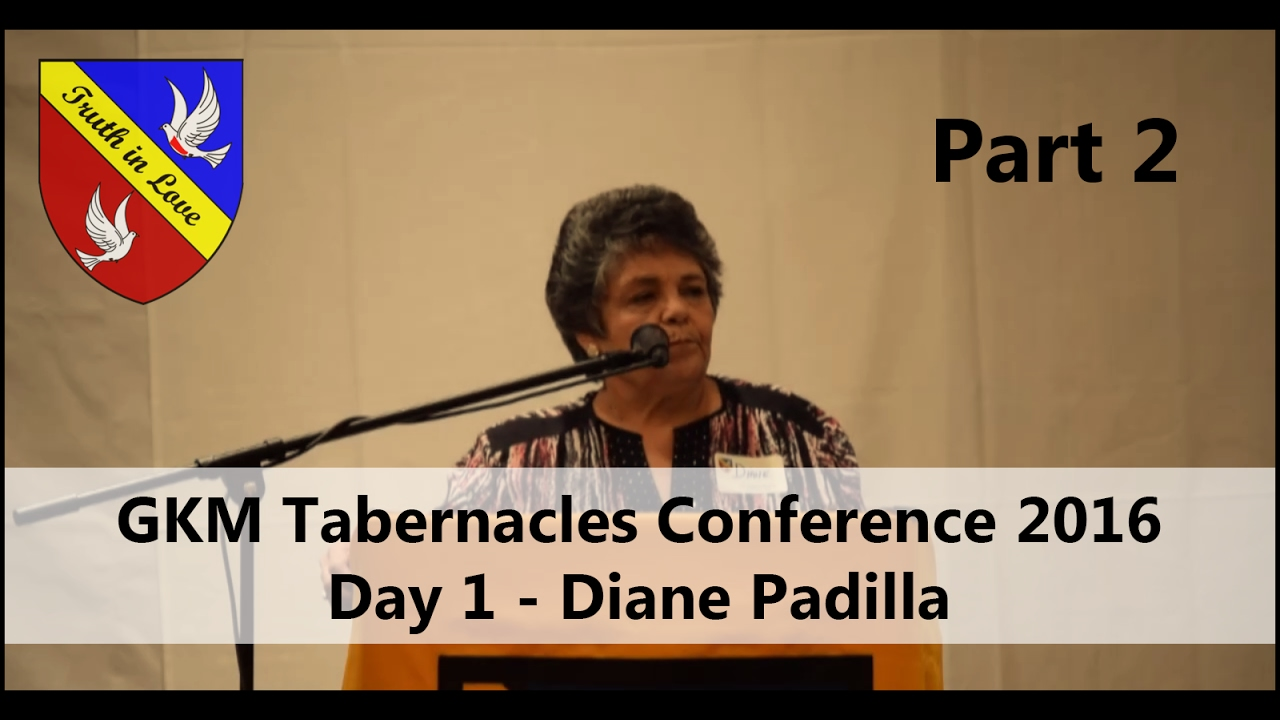 Tabernacles Conference 2016 - Day 1 - Part 2, Morning - Diane Padilla