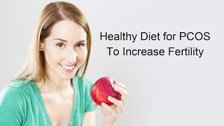 Tips of a healthy diet for pcos to increase fertility