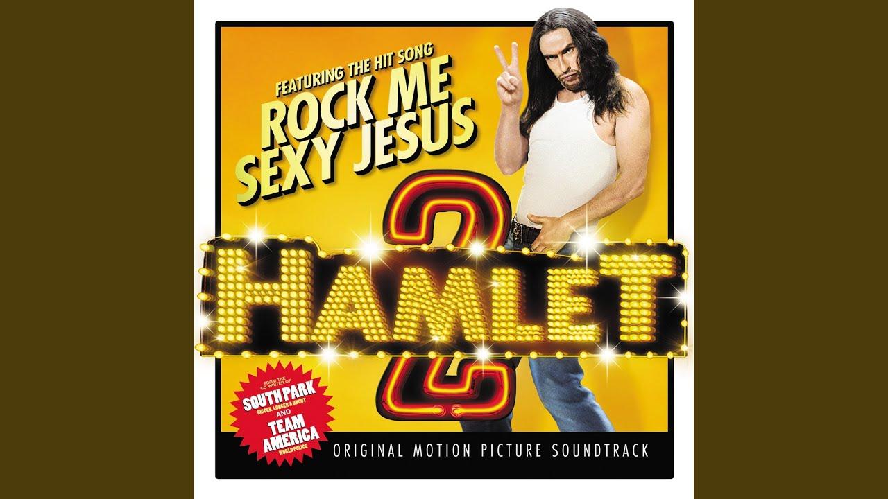 Rock me rock me rock me sexy jesus
