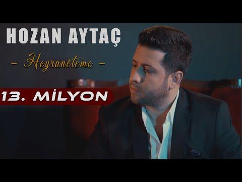 HOZAN AYTAÇ- Heyranê Te Me- Yeni Klip