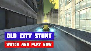 Old City Stunt · Game · Gameplay
