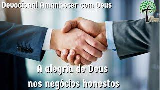 A alegria de Deus nos negócios honestos // Amanhecer com Deus // Igreja Presbiteriana Floresta - GV