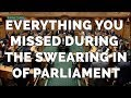 Everything You Missed During The Swearing In Of Parliament