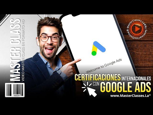 Certifícate con Google Ads y consigue el empleo que siempre soñaste.