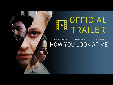 How You Look at Me - Official Trailer