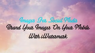 How To Add Your Logo To Photos from Your Mobile - iWatermark