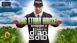 BG Ethno House mixed by DJ Dian Solo (Episode 2)
