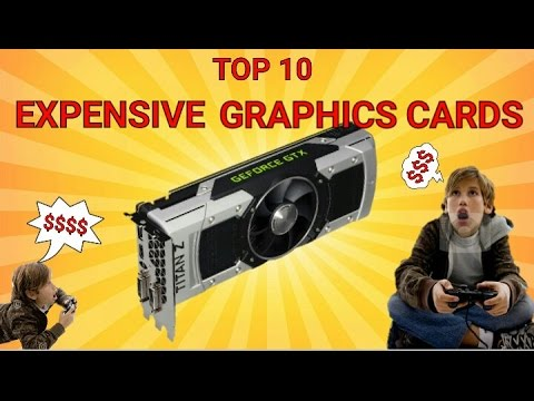 Top ten most expensive graphics card/video cards