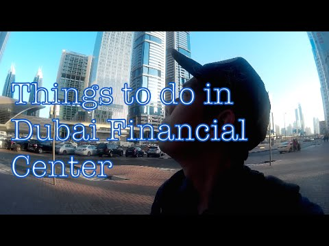 Dubai Vlog Things to do in Dubai International Financial Center