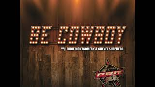 BE COWBOY // EDDIE MONTGOMERY & CHEVEL SHEPHERD