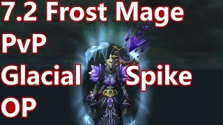 WoW - 7.2 Frost Mage PvP - I LOVE Glacial Spike - BG w/Commentary