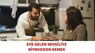 Ekşın 4 - Eve Gelen Sevgiliye Biyroooon Demek