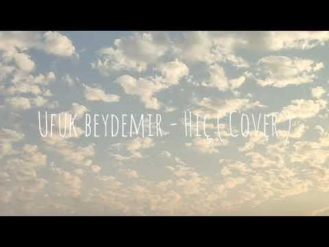 Ufuk beydemir - HiÇ ( Cover )