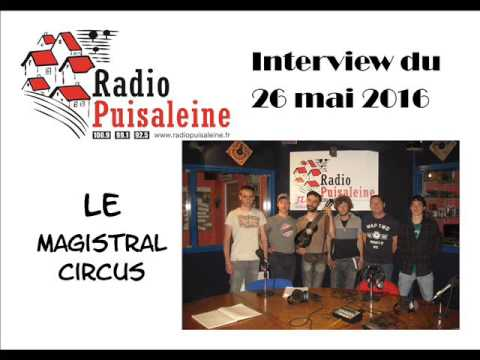 Interview du Magistral Circus (Jeudi 26 mai 2016)