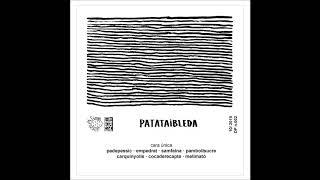 Patata i Bleda - Patata i Bleda (full Album 2019)