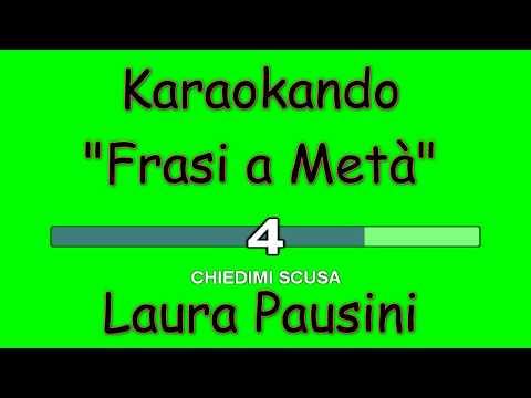 Karaoke Italiano - Frasi a Metà - Laura Pausini ( Testo )