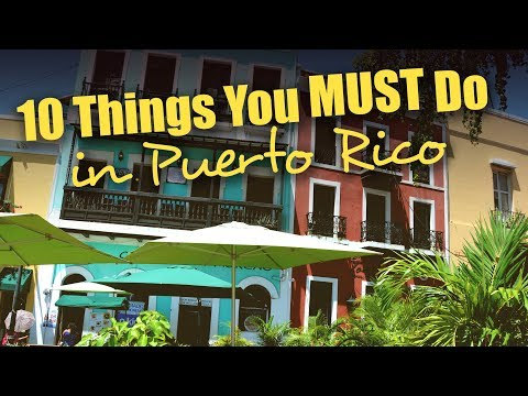 LOVE DESPACITO? Discover the 10 Things You Must Do in Puerto Rico