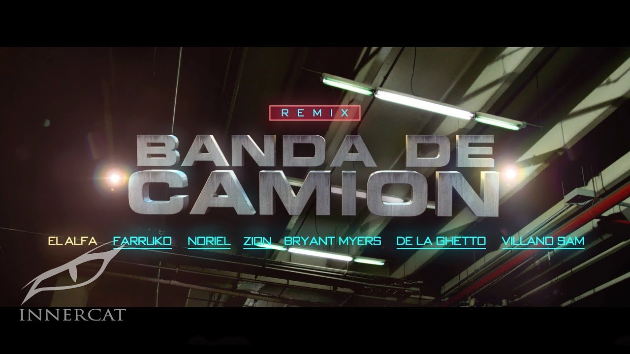 El Alfa, Farruko, Bryant Myers, De La Ghetto, Zion, Noriel, Villano Sam - Banda de Camión (Remix)
