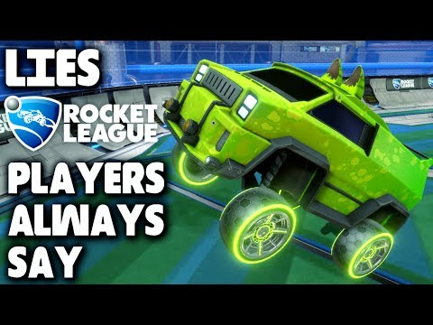 20 Lies Players In Rocket League Say...