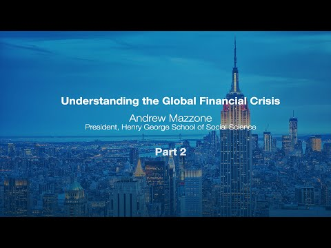 Understanding the Global Financial Crisis Part 2 of 2