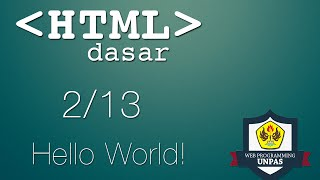 HTML Dasar : Hello World! (2/13)